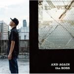 【RSD2019】tha BOSS「AND AGAIN」が7インチ化