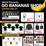 WACK Presents GO BANANAS SHOPにて販売して...