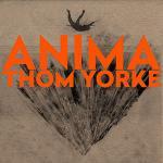トム・ヨーク5年ぶりのオリジナルソロアルバム『ANIMA』