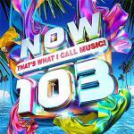 最新洋楽ヒット曲満載のベストセラーコンピ「NOW」シリーズ第103弾