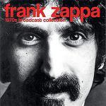 フランク・ザッパの70年代の各種ライヴ音源を6CDにパッケージ