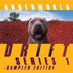 アンダーワールド 3年ぶりの最新アルバム『Drift Series 1...