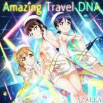 AZALEAのスクフェスコラボシングル『Amazing Travel ...