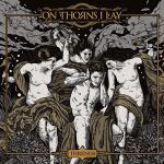 ON THORNS I LAY 9thアルバム!