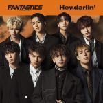 FANTASTICS ニューシングル 『Hey,darlin'』発売決...