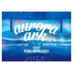 バンプ「aurora ark TOUR」映像作品 発売決定!
