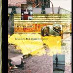 ブライアン・イーノ 珠玉のサウンドトラック作品集『Film Music...