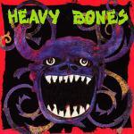 LAの名ハードロック・バンド、HEAVY BONES リマスター再発!