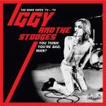 """イギー&ザ・ストゥージズの """"ラストイヤー"""" 1973〜74年 狂乱の..."""