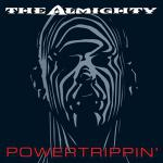 THE ALMIGHY の名盤3rdアルバム『POWERTRIPPIN...