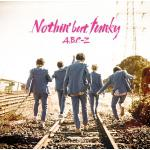 A.B.C-Z ニューシングル 『Nothin' but funky』...