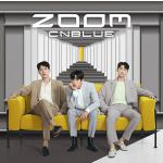CNBLUE 3年8か月ぶりとなる12thシングル『ZOOM』6月23...