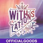「WITH/lations by IdolTimePripara」オフィシャルグッズ発売決定!