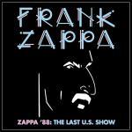 フランク・ザッパ 1988年最後のUSツアーから公式初登場となるライヴ...