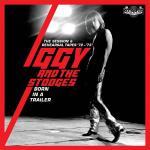 イギー&ザ・ストゥージズ 1972〜73年のスタジオセッション、リハー...