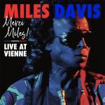 マイルス・デイヴィス 最晩年となる1991年7月1日の未発表ライヴアル...