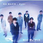 【MV公開】キスマイ ニューシングル『Fear / SO BLUE』9...