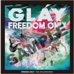 GLAY 選りすぐりのライブ映像を収録!『GLAY FREEDOM O...