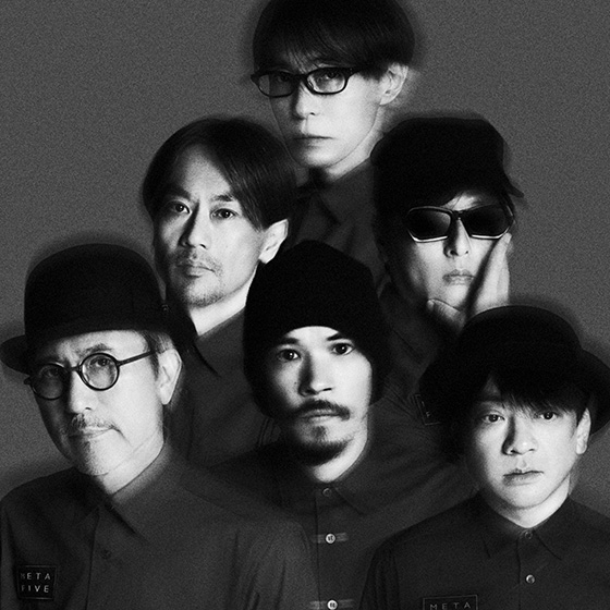 METAFIVE (高橋幸宏、小山田圭吾、砂原良徳、TOWA TEI、ゴンドウトモヒコ、LEO今井)
