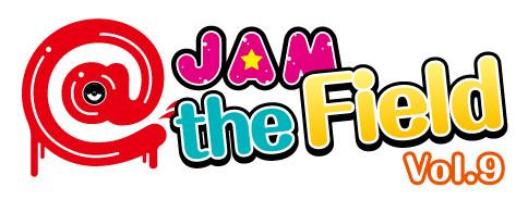 @JAM the Field vol.9