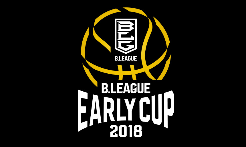 B.LEAGUE EARLY CUP 2018