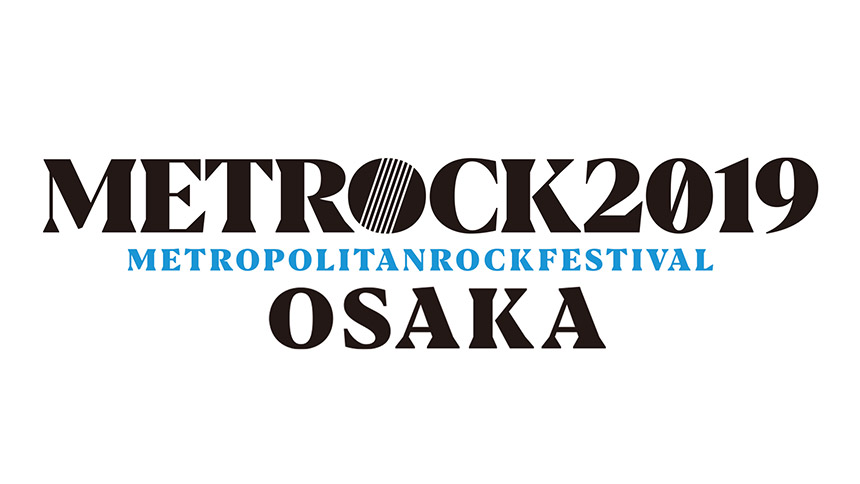 OSAKA METROPOLITAN ROCK FESTIVAL 2019(METROCK OSAKA 2019)