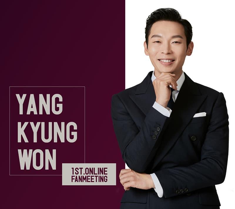 YANG KYUNG WON 1st ONLINE FANMEETING
