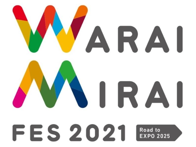 Warai Mirai Fes 2021