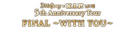 3 Majesty × X.I.P. LIVE -5th Anniversary Tour FINAL- 〜WITH YOU〜