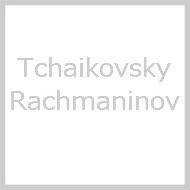 Tchaikovsky / Rachmaninov
