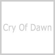Cry Of Dawn