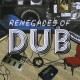 RENEGADES OF DUB