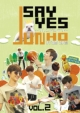 JUNHO (From 2PM)のSAY YES 〜フレンドシップ〜Vol.2
