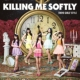 Killing Me Softly 【Type-C (CDのみ)】