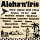 Aloha N Irie: From Sweet Hawaii Nei