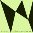 Killer Tune Kills Me feat.YonYon【2019 レコードの日 限定盤】(7インチシングルレコード)