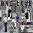 BAD LOVE (+DVD)