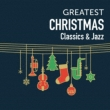 Greatest Christmas-classics & Jazz