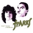 Past Tense -The Best Of Sparks (Deluxe)(3CD)