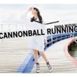 CANNONBALL RUNNING 【初回限定盤】(+Blu-ray)