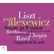 リスト:ピアノ・ソナタ、ラヴェル:夜のガスパール、ショパン:スケルツォ第2番、ベートーヴェン:失われた小銭への怒り ピオトル・アレクセヴィチ