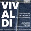 Four Seasons, Concertos: Guglielmo(Vn)L' arte Dell' arco Fabretti(Ob)Galligioni(Vc)Folena(Fl)