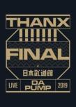LIVE DA PUMP 2019 THANX!!!!!!! FINAL at 日本武道館 (2DVD)