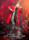 TOSHIHIKO TAHARA LIVE in NHK HALL 2019 (Blu-ray)
