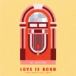 LOVE IS BORN 〜16th Anniversary 2019〜 (2CD)