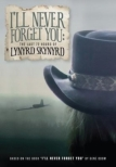 I' ll Never Forget You: The Last 72 Hours Of Lynyrd Skynyrd