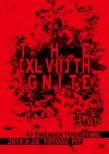 47都道府県 ONEMAN TOUR 「THE [XLVII]TH IGNITE」〜2019.09.28 豊洲PIT〜 【初回限定盤】