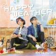 HAPPY WEATHER 【初回限定版】