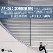 ヴァイオリン協奏曲、浄められた夜 イザベル・ファウスト、ダニエル・ハーディング&スウェーデン放送交響楽団、アントワン・タメスティ、ジャン=ギアン・ケラス、他