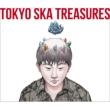 TOKYO SKA TREASURES 〜ベスト・オブ・東京スカパラダイスオーケストラ〜